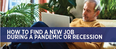 Find a job during a pandemic or recession