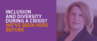 Diversity & inclusion during a crisis