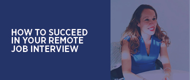 Succeed in your remote job interview