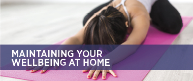 maintain your wellbeing at home